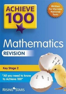 Achieve 100 Maths Revision - Achieve Key Stage 2 SATs Revision (Paperback)