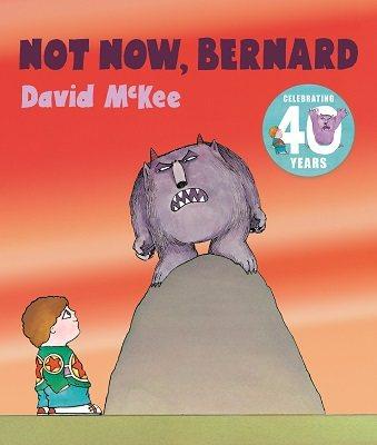 Not Now, Bernard by David McKee | Waterstones
