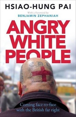 Angry White People: Coming Face-to-Face with the British Far Right (Paperback)
