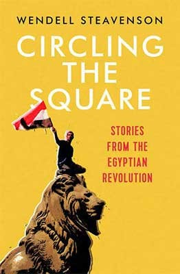 Circling the Square: Stories from the Egyptian Revolution (Paperback)
