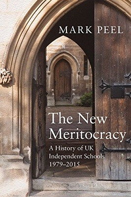 The New Meritocracy: A History of UK Independent Schools 1979-2014 (Hardback)