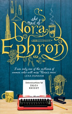 The Most of Nora Ephron (Paperback)