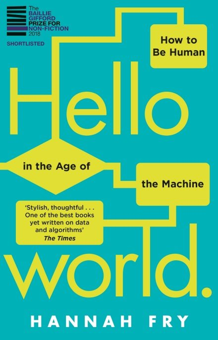 Hello World: How  to be Human in the Age of the Machine (Paperback)