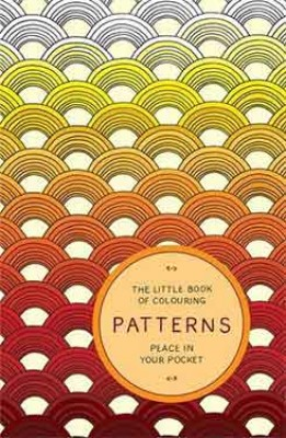 The Little Book of Colouring: Patterns: Peace in Your Pocket - Little Book of Colouring (Paperback)