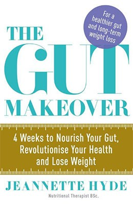 The Gut Makeover: 4 Weeks to Nourish Your Gut, Revolutionise Your Health and Lose Weight (Paperback)