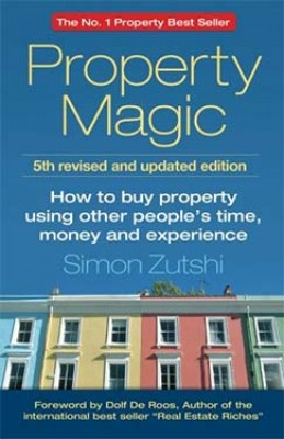 Property Magic: How to Buy Property Using Other People's Time, Money and Experience (Paperback)