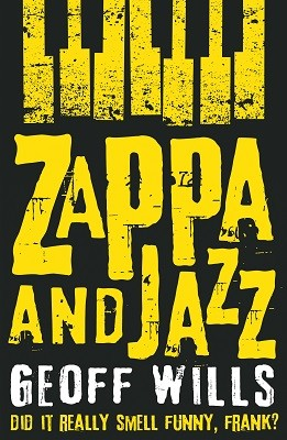 Zappa and Jazz: Did it really smell funny, Frank? (Paperback)