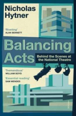 Balancing Acts: Behind the Scenes at the National Theatre (Paperback)