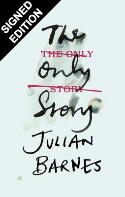 The Only Story: Signed Edition (Hardback)
