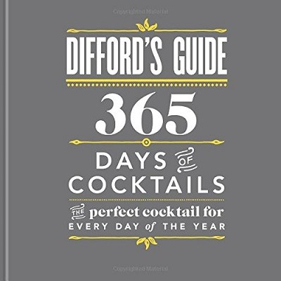Difford's Guide: 365 Days of Cocktails: The perfect cocktail for every day of the year (Hardback)