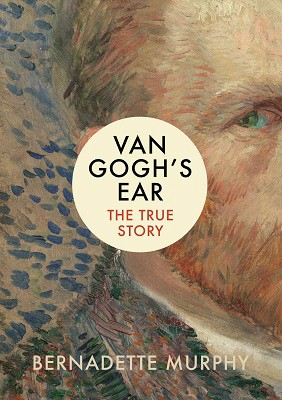 Van Gogh's Ear: The True Story (Hardback)
