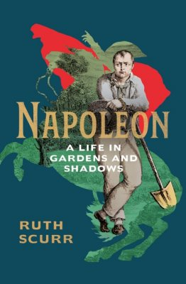 Napoleon: A Life in Gardens and Shadows (Hardback)