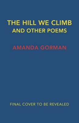 The Hill We Climb and Other Poems (Hardback)
