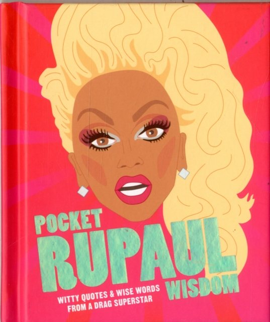 Pocket RuPaul Wisdom: Witty quotes and wise words from a drag superstar - Pocket Wisdom (Hardback)
