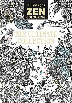 Zen Colouring - The Ultimate Collection (Paperback)