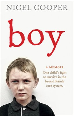 Boy: One Child's Fight to Survive in the Brutal British Care System (Paperback)