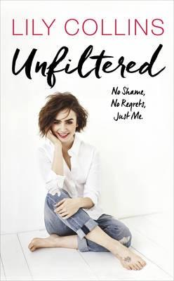 Unfiltered: No Shame, No Regrets, Just Me (Paperback)