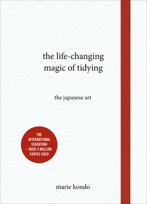 The Life-Changing Magic of Tidying: The Japanese Art (Hardback)