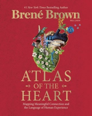 Atlas of the Heart: Mapping Meaningful Connection and the Language of Human Experience (Hardback)