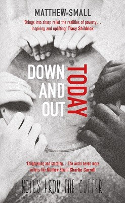 Down and Out Today: Notes from the Gutter (Paperback)