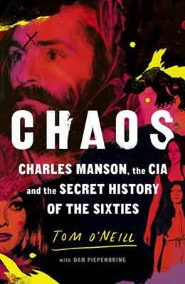 Chaos: Charles Manson, the CIA and the Secret History of the Sixties (Hardback)
