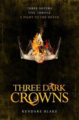 Three Dark Crowns: Fire edition (Paperback)