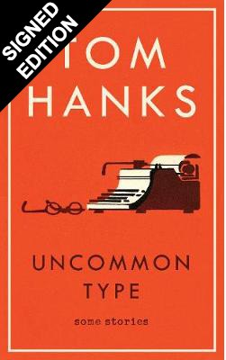 Uncommon Type: Some Stories - Signed Edition (Hardback)