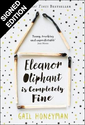 Eleanor Oliphant is Completely Fine: Signed Edition (Hardback)