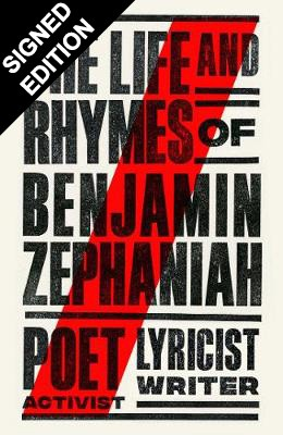The Life and Rhymes of Benjamin Zephaniah: The Autobiography -Signed Edition (Hardback)