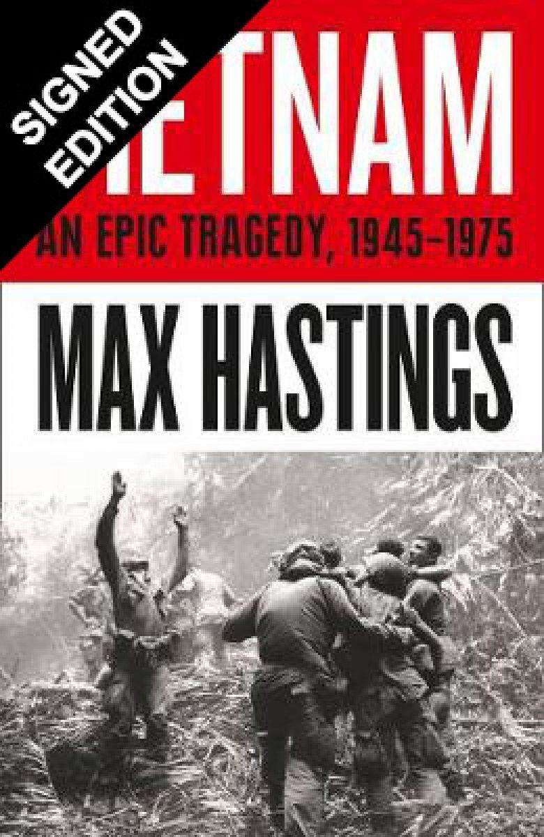 Vietnam: An Epic Tragedy: 1945-1975 Signed Edition (Hardback)