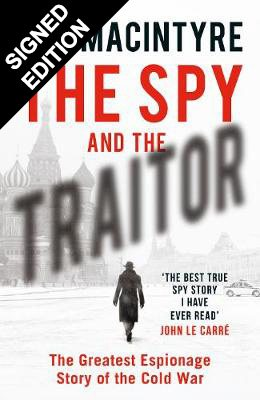 The Spy and the Traitor: The Greatest Espionage Story of the Cold War - Signed Edition (Hardback)