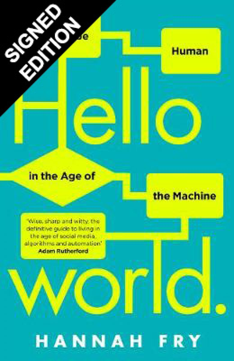 Hello World: How  to be Human in the Age of the Machine - Signed Edition (Hardback)