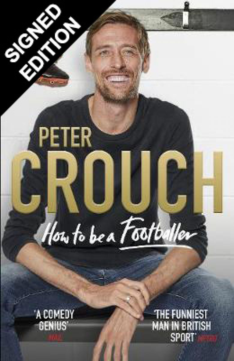 How to Be a Footballer: Signed Edition (Hardback)