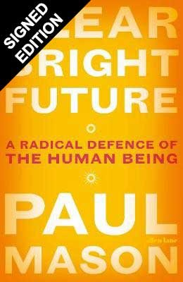 Cover of the book, Clear Bright Future: A Radical Defence of the Human Being.