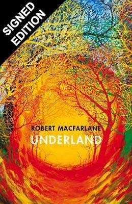 Underland: A Deep Time Journey - Signed Edition (Hardback)