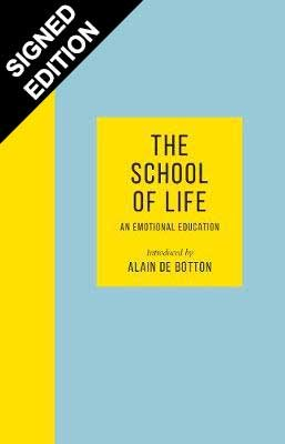 The School of Life: An Emotional Education - Signed Edition (Hardback)