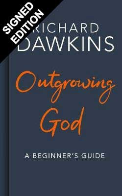 Outgrowing God: A Beginner's Guide - Signed Edition (Hardback)