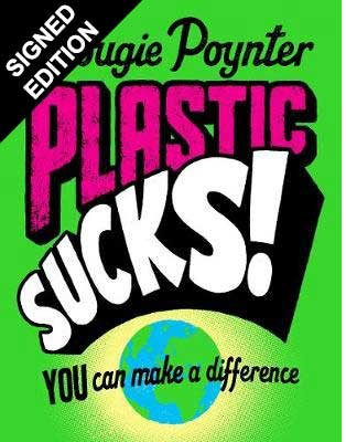 Plastic Sucks! You Can Make A Difference: Signed Edition (Paperback)
