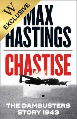 Chastise: The Dambusters Story 1943 - Exclusive Edition (Hardback)