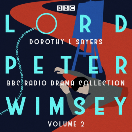 Lord Peter Wimsey: BBC Radio Drama Collection Volume 2: Four BBC Radio 4 full-cast dramatisations (CD-Audio)