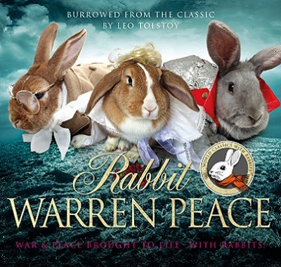 Rabbit Warren Peace: Burrowed from the Classics (Hardback)
