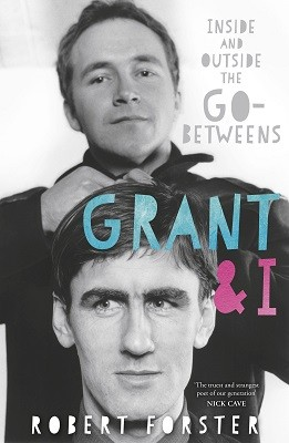 Grant & I: Inside and Outside the Go-Betweens (Paperback)