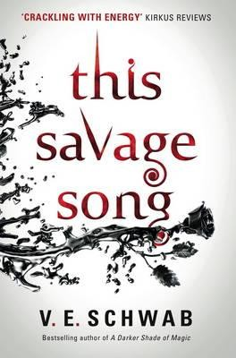 This Savage Song - Monsters of Verity 1 (Paperback)