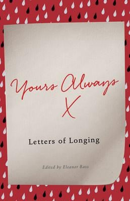 Yours Always: Letters of Longing (Hardback)