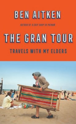 The Gran Tour: Travels with my Elders (Paperback)