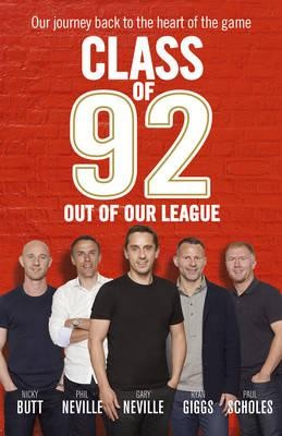 Class of 92: Out of Our League (Hardback)