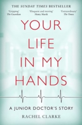 Your Life In My Hands - a Junior Doctor's Story (Paperback)