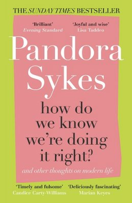 How Do We Know We're Doing It Right?: And Other Thoughts On Modern Life (Paperback)