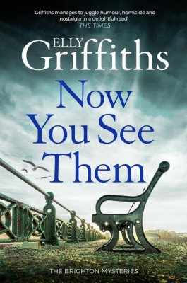 Now You See Them: The Brighton Mysteries 5 - The Brighton Mysteries (Hardback)