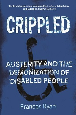 Crippled: Austerity and the Demonization of Disabled People (Paperback)